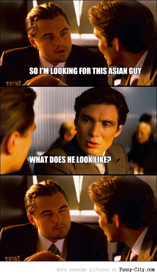 I am looking for this Asian guy...