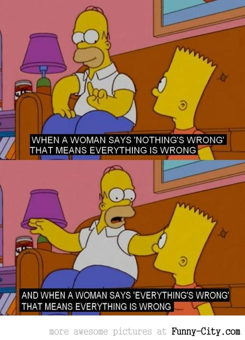 Homer, has women figured out...!