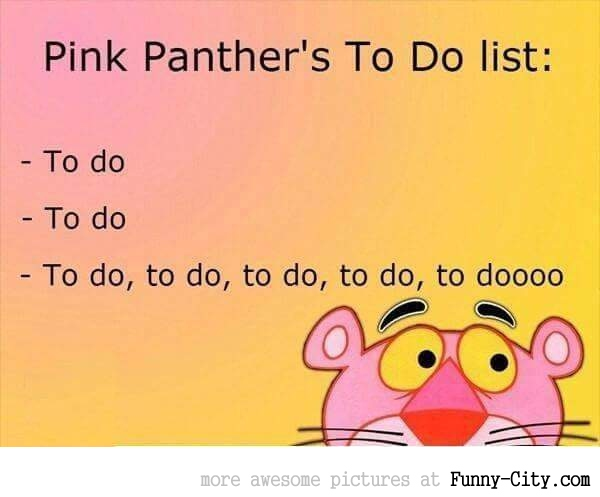Pink Panther's to do list