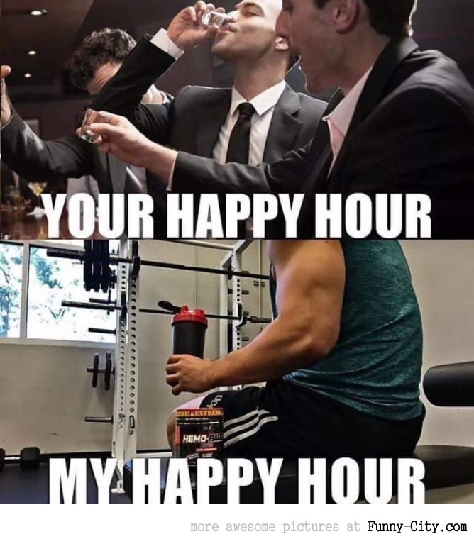 Definitely gym is my happy hour!