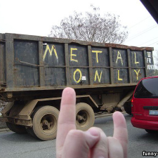 Metal... only!