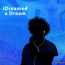 iDreamed a Dream