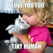 I love you too tiny human